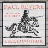 Like-long-hair-paul-revere-raiders-cd-cover-art